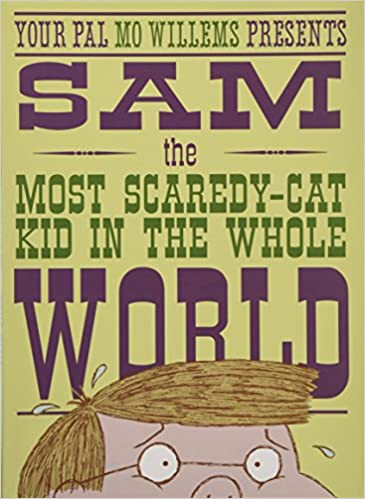 Image result for Sam the most scaredy-cat kid in the world
