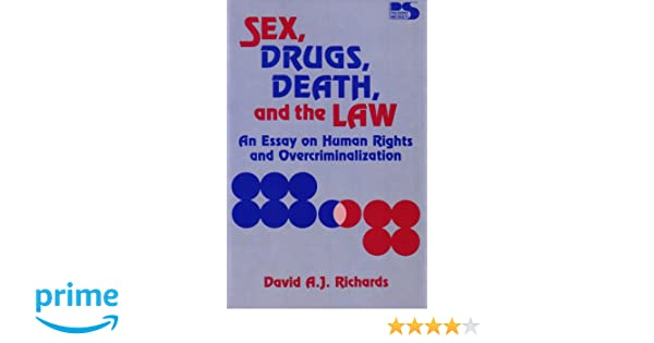 sex drugs death and the law an essay on human rights and  sex drugs death and the law an essay on human rights and overcriminalization david a j richards 9780847675258 com books