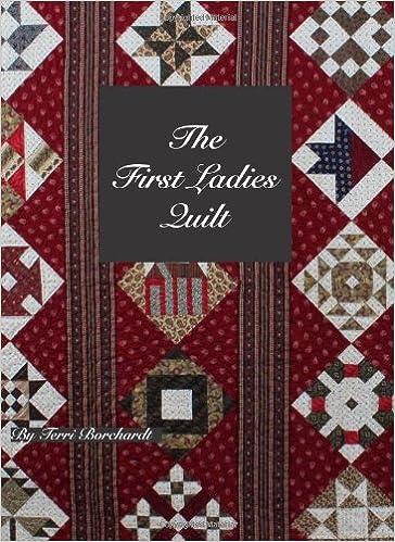 The First Ladies Quilt: Terri Borchardt, Carol Harcarik ... : first ladies quilt - Adamdwight.com