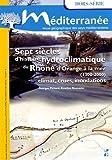 Méditerranée, Hors-série : Sept siècles d'histoire hydroclimatique du Rhône, d'Orange à la mer (1300-2000) : Climat, crues, inondations