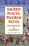 Sacred Places, Pilgrim Paths, Martin Robinson, 0551030518