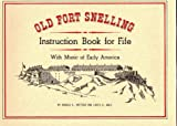 Old Fort Snelling Instruction Book for Fife, with Music of Early America, Donald E. Mattson and Louis D. Walz, 0873510909