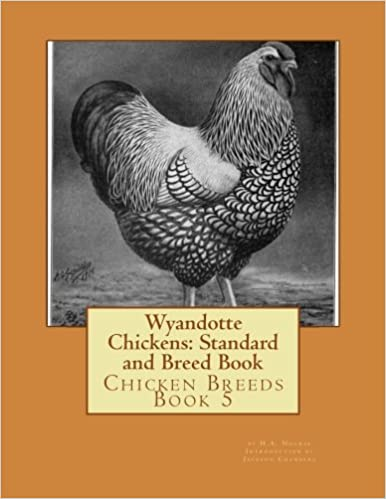 Wyandotte Chickens Standard and Breed Book