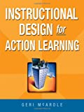 Instructional Design for Action Learning, Geri E. H. McArdle, 0814415660