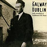 From Galway to Dublin%3A Early Recording