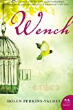 Wench, Dolen Perkins-Valdez, 0061706566