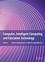Computer, Intelligent Computing and Education Technology, Volume 1