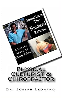 Book Sometimes The Bastard Returns: A True Life Account Of Obesity Relapse by Dr Joseph Leonardi (2013-12-21)
