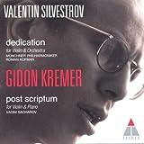 Music : Valentin Silvestrov: Dedication (Symphony for Violin & Orchestra) / Post Scriptum (Sonata for Violin & Piano) - Gidon Kremer / Munich Philharmonic