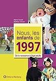 Nous, les enfants de 1997 : De la naissance à l'âge adulte