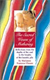 The Sacred Weave of Mothering, Marianne Franzese Chasen, 0944031919