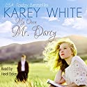 My Own Mr. Darcy Audiobook by Karey White Narrated by Heidi Baker