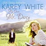 My Own Mr. Darcy | Karey White