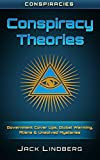 There is no doubt that some conspiracy theories have more than a grain of truth in them; however, it can be very difficult, if not impossible, to know which ones are true and which ones are just theories. In fact, many cannot be proven either way.The...