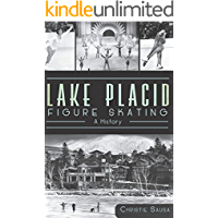 Lake Placid Figure Skating: A History (Sports)