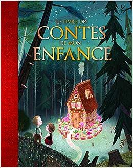 Le Livre Des Contes De Mon Enfance Anne Lanoe