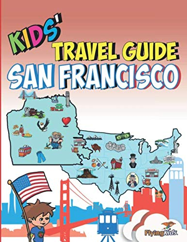 Kids' Travel Guide - San Francisco: Kids enjoy the best of San Francisco with fascinating facts, fun activities, useful tips, quizzes and Leonardo!