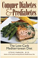Conquer Diabetes and Prediabetes: The Low-Carb Mediterranean Diet Perfect Paperback