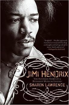 Jimi Hendrix: The True Story of Jimi Hendrix by [Lawrence, Sharon]