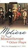 The Misanthrope and Other Plays, Jean-Baptiste Moliere, 0451529871