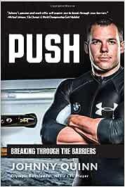 PUSH: Breaking through the Barriers: Amazon.es: Johnny Quinn ...