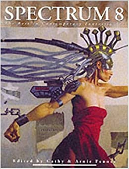 Book Spectrum: No. 8: The Best in Contemporary Fantastic Art (Spectrum: The Best in Contemporary Fantastic Art) by Cathy Fenner (2001-11-30)