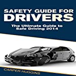 Safety Guide For Drivers | C Huggins