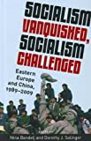 img - for Socialism Vanquished, Socialism Challenged: Eastern Europe and China, 1989-2009 book / textbook / text book
