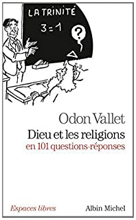 Dieu et les religions en 101 questions-réponses, Vallet, Odon