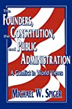 The Founders, the Constitution and Public Administration 9780878405817