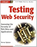 Testing Web Security, Steven Splaine, 0471232815