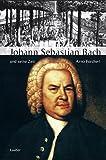 Johann Sebastian Bach und seine Zeit. 2000.