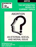 Abortion : An Eternal Social and Moral Issue, , 1573020605