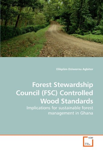 Forest Stewardship Council (FSC) Controlled Wood Standards: Implications for sustainable forest management in - Wood Fsc