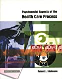 Psychosocial Aspects of the Health Care Process, Robert J. Edelmann, 0582357241