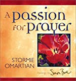 A Passion for Prayer, Stormie Omartian, 0736908935