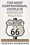 Biographies: The Hillary And Bill Clinton True Story: The Most Controversial Couple in American Politics (Biographies, memoir, american, world stories, … famous people, memoirs of famous people)
