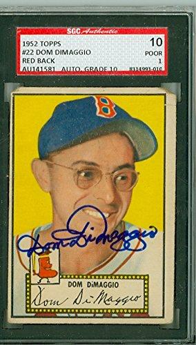 Sox Red Boston 1952 - Dom DiMaggio AUTOGRAPH d.09 1952 Topps #22 Boston Red Sox SGC/JSA Authentic Slabbed CARD GRADES SGC10; TAPE ON REV, SEV CRN WEAR