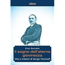 Il sogno dell'eterna giovinezza: Vita e misteri di Serge Voronoff (GrandAngolo)