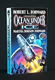 Ocean under the Ice, Robert L. Forward and Martha D. Forward, 0671876007