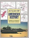 Atlas of American History, Robert H. Ferrell and Richard Natkiel, 0816037027