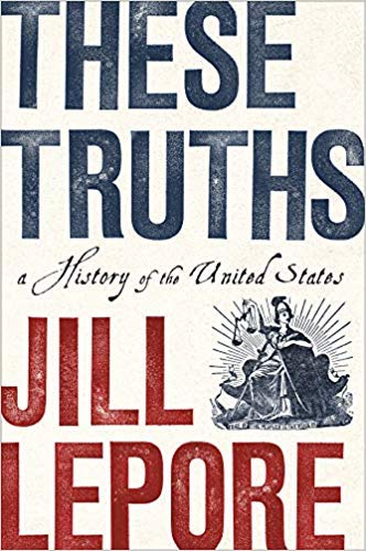 [By Jill Lepore ] These Truths: A History of the United States 1st Edition (Hardcover)【2018】by Jill Lepore (Author) (Hardcover)
