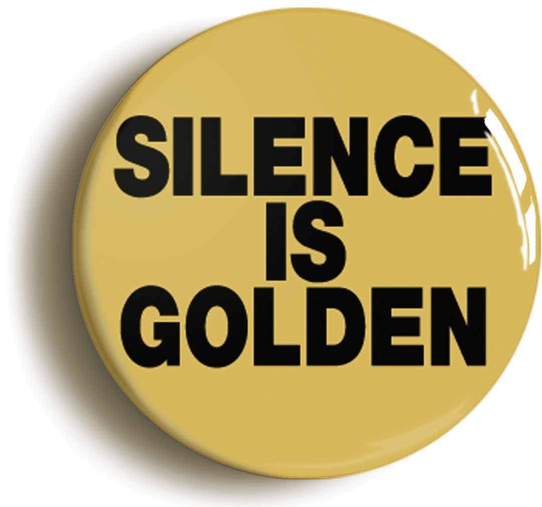 最高 SILENCE is IS GOLDEN BADGE BUTTON 1inch/25mm PIN (Size is B071JF6YFQ 1inch/25mm diameter) B071JF6YFQ, ハンコヤストア:3c3b4328 --- mcrisartesanato.com.br