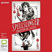 Spellslinger: Spellslinger, Book 1 | Sebastien de Castell