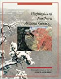 img - for Highlights of Northern Arizona Geology (Down To Earth Series, Volume 7) book / textbook / text book