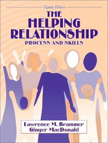 The Helping Relationship: Process and Skills (8th Edition)