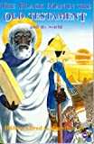 The Black Man in the Old Testament and Its World, Alfred G. Dunston, 0865433054