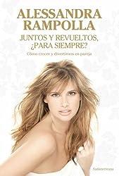 Juntos y revueltos, ¿para siempre?: Cómo crecer y divertirnos en pareja (Spanish Edition)
