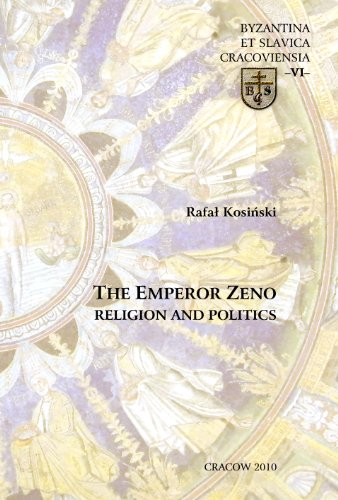 The Emperor Zeno: Religion and Politics