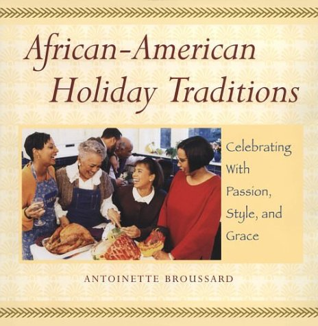 Books : African-American Holiday Traditions: Celebrating With Passion, Style, and Grace